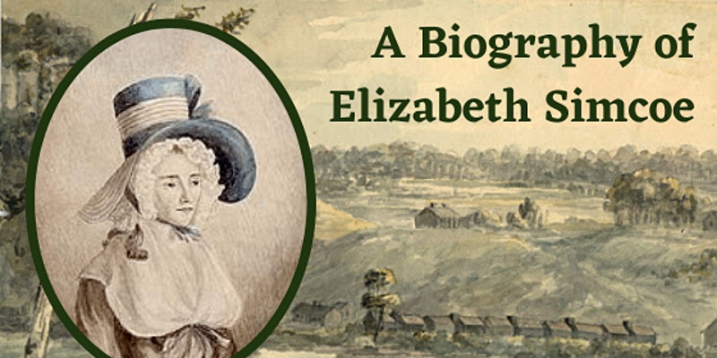 A Biography of Elizabeth Simcoe