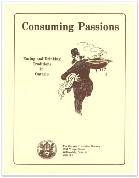 Consuming Passions: Eating and Drinking Traditions in Ontario (Cover)